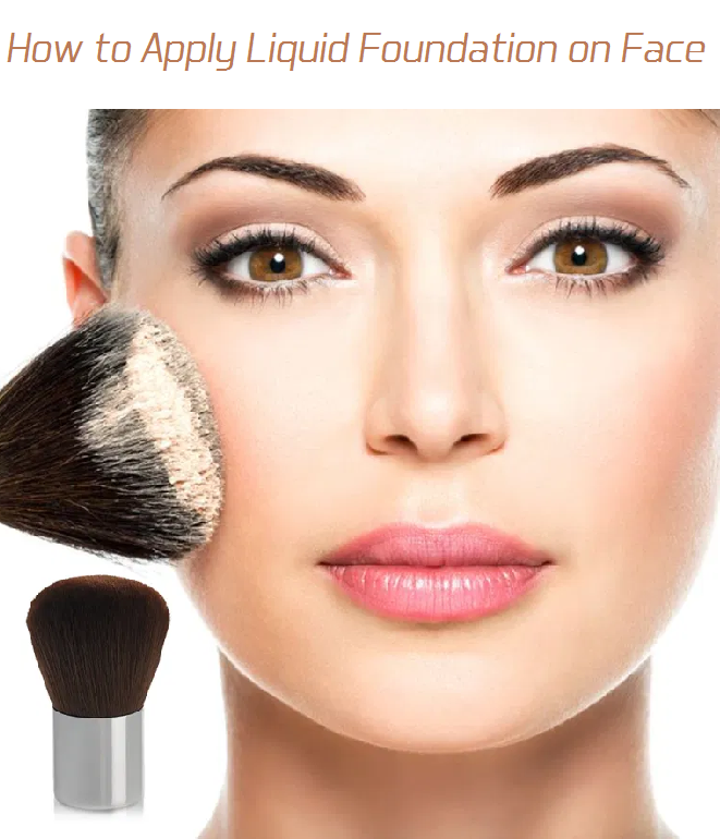 how to apply liquid foundation on face