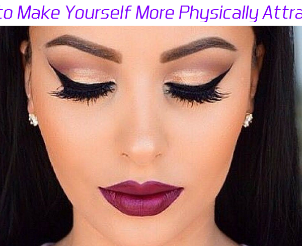 how to make yourself more physically attractive