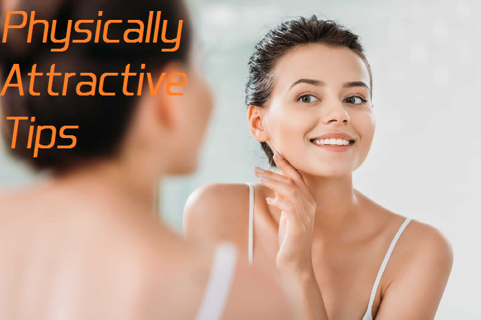 physically attractive tips